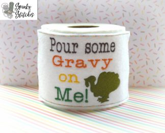 Gravy toilet paper wrap in the hoop embroidery file by spunky stitches