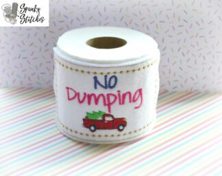 No Dumping Toilet paper wrap in the hoop embroidery file by spunky stitches